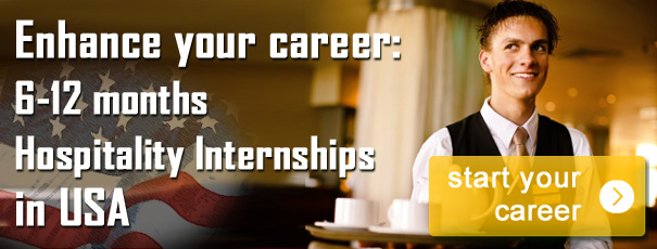 Enhance your career. 6-12 months Hospitality Internships in USA